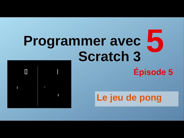 Le jeu de pong avec Scratch. Épisode 5