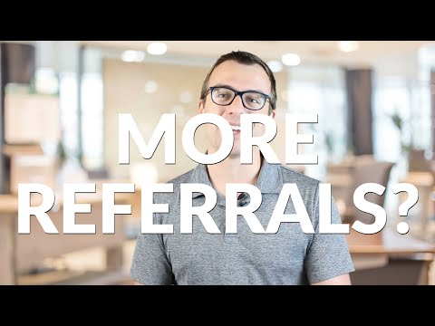 2 Real Estate Referral Tips That'll Increase The Odds Of You Being Referred