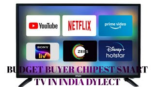 Chipest Smart TV in India best buy online Real buyers Unboxing DYLECT Brand