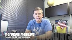 20 year mortgage | Mortgage Mondays #73