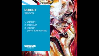 Reboot - Samson - Harry Romero Remix - Circus Recordings