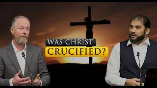Was Christ Crucified? Adnan Rashid & Samuel Green