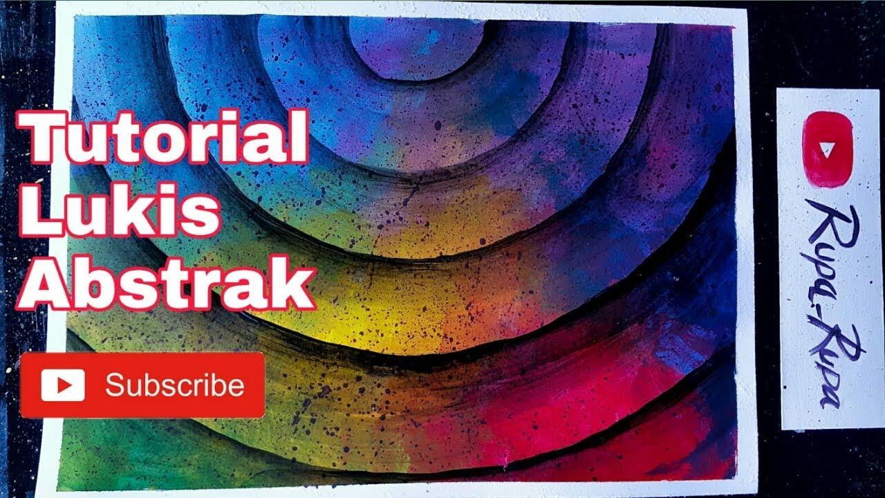 Tutorial Melukis Abstrak Sederhana Abstract Painting