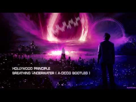 Hollywood Principle - Breathing Underwater (A-CicCo Bootleg) [HQ Free]