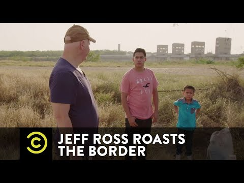 Meeting Migrants at the Border  Jeff Ross Roasts the Border