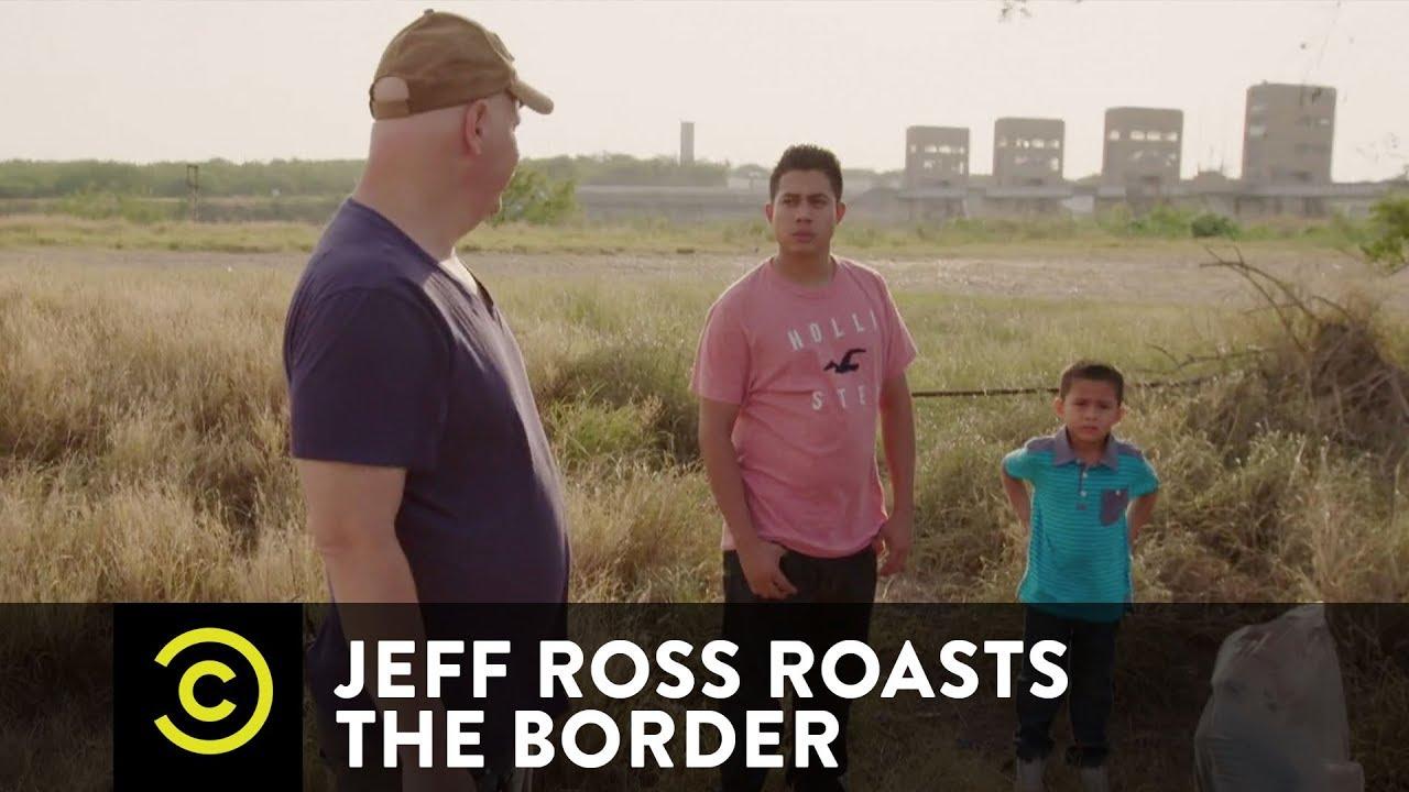 jeff ross roasts the border watch