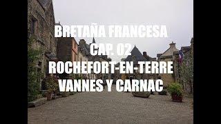 Guia de Viaje Bretaña Francesa 02 - Rochefort en Terre, el Pueblo más Bonito de Francia