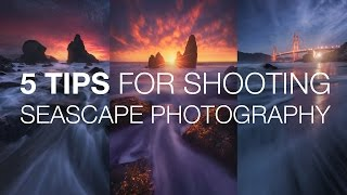 5 Tips for Shooting Seascape Photography