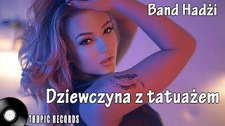 Band Hadżi - Dziewczyna z tatuażem (Official Video) disco polo 2018