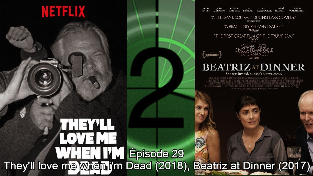 Download Épisode 29 - They'll Love me When I'm Dead (2018), Beatriz at Dinner (2017)