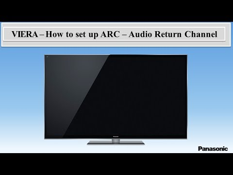 Panasonic Viera How To Set Up The Arc Audio Return Channel