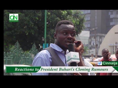 NIGERIANS REACT TO PRESIDENT BUHARI'S CLONE RUMOURS