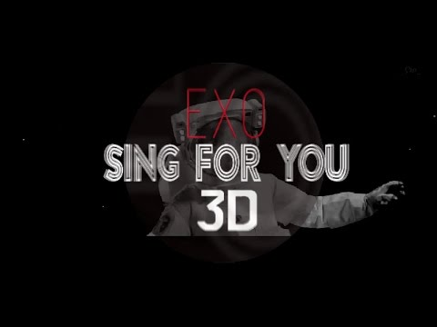 EXO - SING FOR YOU 3D Version (Headphone Needed)