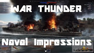War Thunder Naval Forces - First Impressions, The Good, The Bad & The Ugly