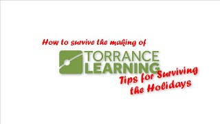 How to survive the making of 'TorranceLearning Tips for Surviving the Holidays'