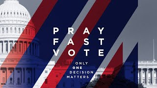 Pray, Fast, Vote Clip 3 with Jentezen Franklin