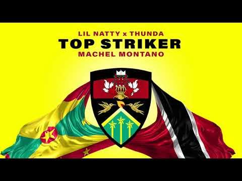 Lil Natty x Thunda x Machel Montano - Top Striker (Official Remix)