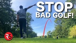 5 Simple ways to STOP BAD GOLF!