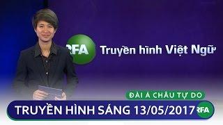 Tin tức thời sự sáng 13/05/2017 | RFA Vietnamese News