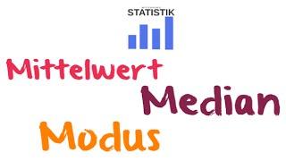 Mittelwert, Arithmetisches Mittel, Median, Modus : Lageparameter in der Statistik | wirtconomy
