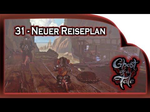 Ghost of a Tale  ???? 31 - Neuer Reiseplan   Gameplay German Deutsch RPG