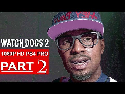 WATCH DOGS 2 Gameplay Walkthrough Part 2 [1080p HD PS4 PRO] - No Commentary (FULL GAME)