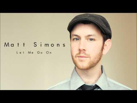 Let Me Go On - Matt Simons (Audio Only)