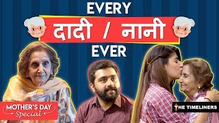 Every Daadi/Naani Ever | Mother's Day Special | The Timeliners