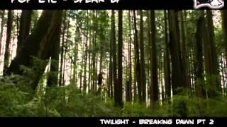 POP ETC - Speak Up   -- Twilight Saga  Breaking Dawn - Part 2