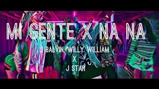 Mi Gente NA NA Mashup J Star- JBalvin- Willy William.mp3