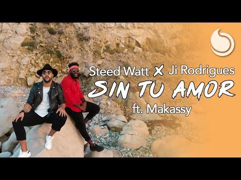 Steed Watt x Ji Rodrigues Ft. Makassy - Sin Tu Amor (Official Music Video)