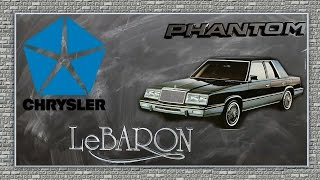 LA HISTORIA DEL CHRYSLER LEBARON // CHRYSLER PHANTOM