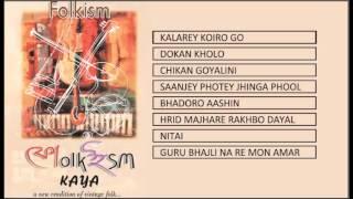Bengali Band Songs | Folkism | Kaya | Jukebox