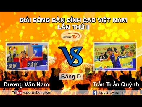Giải Đỉnh Cao Việt Nam 2018 | Trần Tuấn Quỳnh vs Dương Văn Nam | Vòng Bảng
