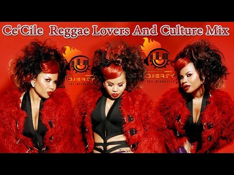 Ce'Cile Best of Reggae Lovers Rock And Culture Mix by Djeasy