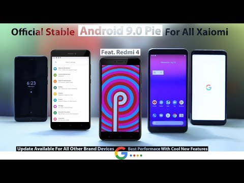 Redmi 4 - Android 9.0 PIE Official Stable Update For Any Xiaomi  Or Other Brand Devices Installation