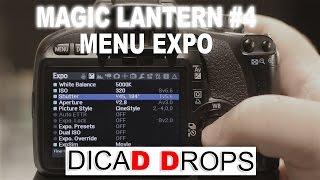 Magic Lantern #4: Menu EXPO - DicaD Drops