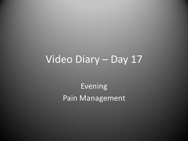 Day 17 Evening : Pain Management