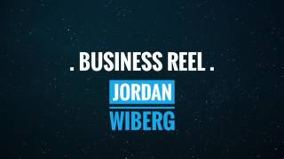 BUSINESS REEL - Jordan Wiberg