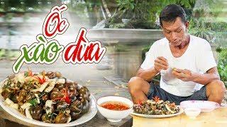 Ông Thọ Làm Món Ốc Xào Dừa Thơm Ngon, Béo Ngậy | Stir-fried Snails With Coconut