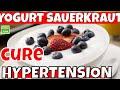 Live Yogurt or Sauerkraut cure  High Blood Pressure