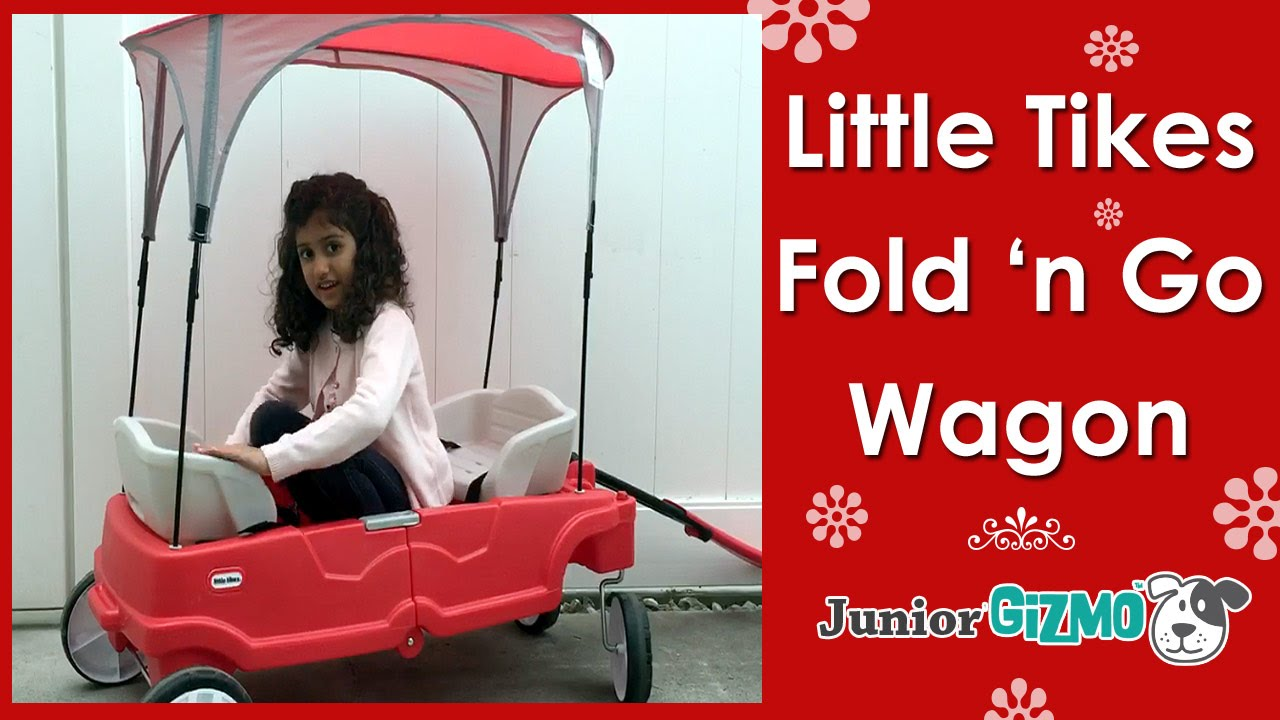 Little Tikes Deluxe Fold N Go Wagon Review By Junior Gizmo