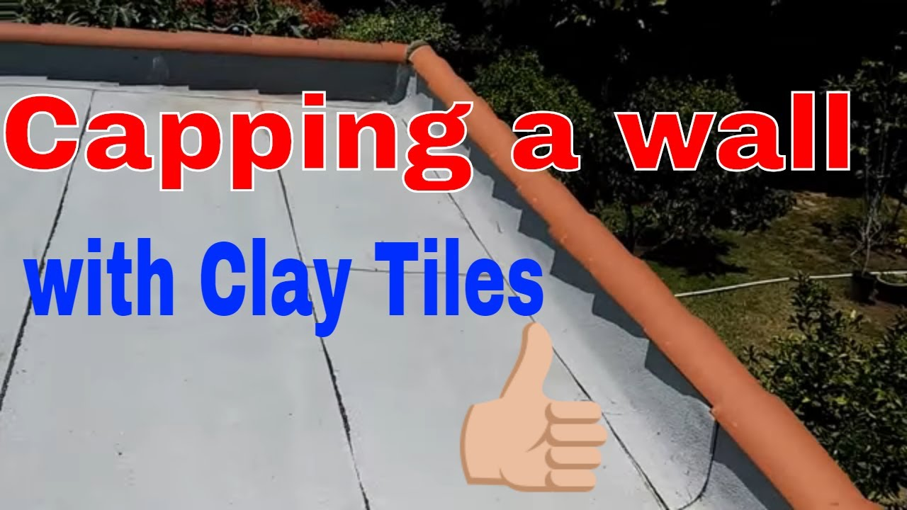 Capping a wall with Clay Tiles     tips to finish your tile installation
