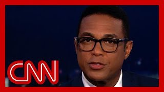 Don Lemon: No obstruction, no collusion? Not true.