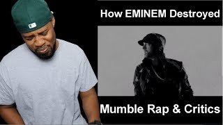 WARNING*** EMINEM Destroys Mumble Rap & Critics - REACTION