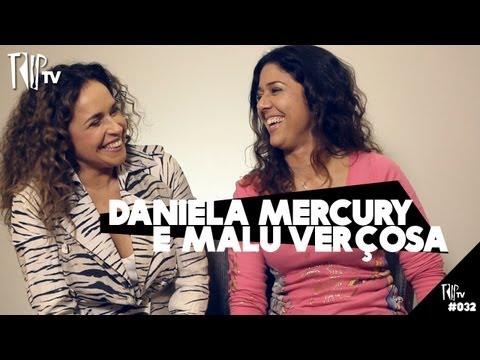 Daniela Mercury E Malu Verçosa - TripTV #32