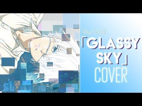 "Tokyo Ghoul - ""Glassy Sky"" (J-rock Ver. By Sapphire & AltrAudio)"