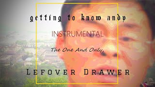 Getting to Know Andy (Instrumental) - The Leftover Drawer