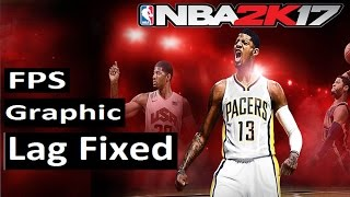 How to Improve Performance/Fix Lag in NBA 2K17