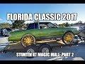 Florida Classic 2017--Orlando, FL: Stuntin at Magic Mall Part 2